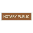 81157 - SMALL NOTARY PUBLIC SIGN, SIZE 2 X 8